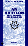 My Babylon - Book One: Body