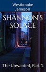 Shannon's Solace: The Unwanted, Pt. 1 EXCERPT