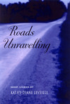 Roads Unravelling: Short Story Collection