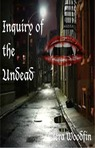 Inquiry of the Undead