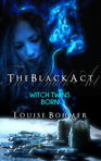 The Black Act Book 1: Witch Twins Borns