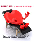 "Preface to ""Fired Up: A shrink's musings"""