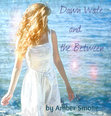 Dawn Wate and the Between