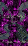 Digital Wax - The Memories Of Earth Saga #1 by Loron-Jon Stokes (Chapter 1)