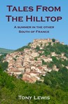 Tales from the Hilltop -  a summer in the other South of France