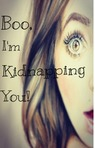 Boo, I'm Kidnapping You!