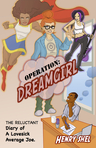 Operation:DREAMGIRL (The Reluctant Diary of A Lovesick Average Joe)