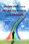 Overcome your fears and reach your dreams