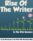 Rise of the Writer: Writing and Marketing Like a Pro in the 21st Century