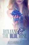 Roxanne and the Blue Rose (Disney Fan fiction)