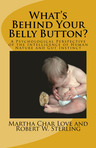 What's Behind Your Belly Button? - from chapter 9: A New Psychology of Gut Instinct