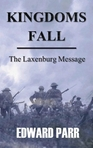 Kingdoms Fall: The Laxenburg Message