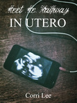 In Utero : Meet Me Halfway #3 - Chapter One