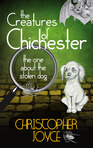 The Creatures of Chichester - the one about the stolen dog