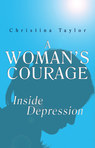 A Woman's Courage, Inside Depression