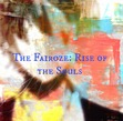The Fairoze: Rise of the Souls