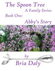 The Spoon Tree ~ Abby's Story (Book 1 of 5)
