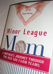 Minor League Mom:A Mother's Journey through the Red Sox Farm Teams