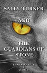 Sally Turner and the Guardians of Stone