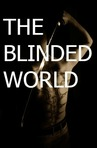 The Blinded World