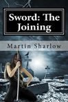 Sword: The Joining (Sword series Book 1)