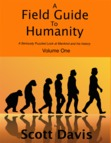 A Field Guide To Humanity, Volume I