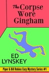 The Corpse Wore Gingham: Piper & Bill Robins Cozy Mystery #1