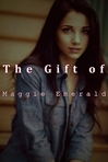 The Gift of Maggie Emerald