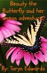 Beauty the Butterfly and her ocean adventure.