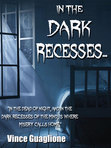 In The Dark Recesses...