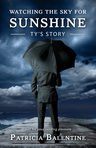 EXCERPT: WATCHING THE SKY FOR SUNSHINE-TY'S STORY