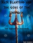 Nate Blanton and the Gods of the Universe: The Trident of Poseidon