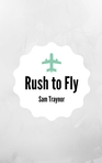 Rush to Fly