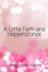 A Little Faith and Happenstance