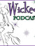 Wicked Podcast