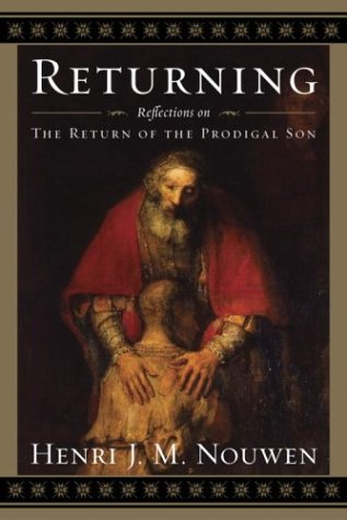 Returning: Reflections on The Return of the Prodigal Son
