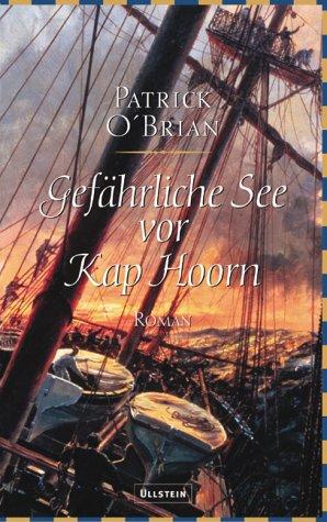 Gefährliche See vor Kap Hoorn (Aubrey/Maturin, #16) Patrick OBrian
