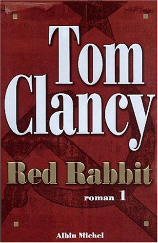 Red Rabbit, Tome 1 Tom Clancy