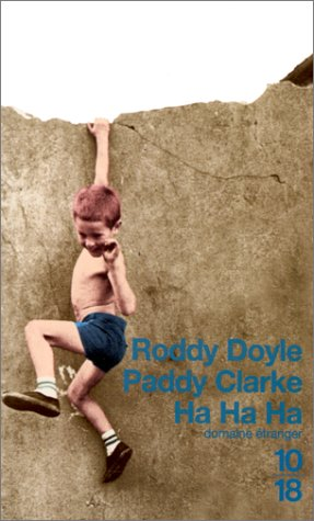 an analysis of the novel paddy clarke ha ha ha Irish novelist, screenwriter, playwright, short story writer, children's writer, and   his novel paddy clarke ha ha ha won the booker prize in 1993, and doyle   the barrytown trilogy's humor and thoughtful examination of familial relationships.