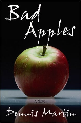 Bad Apples  by  Dennis Martin