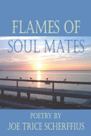 Flames of Soul Mates  by  Joe Trice Scherffius