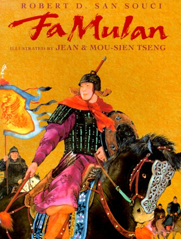 FA Mulan: The Story of a Woman Warrior Robert D. San Souci