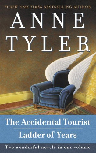 The Accidental Tourist / Ladder of Years  by  Anne Tyler