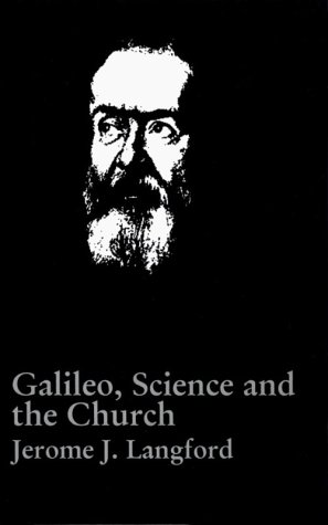 a review of jerome j langfords galileo science and the church