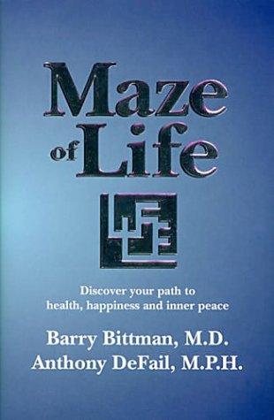 Maze Of Life Barry Bittman