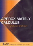 Approximately Calculus  by  Shahriar Shahriari