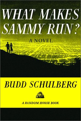 an analysis of the book what makes sammy run by budd schulberg Ambivalence on the left: budd schulberg's what  budd schulberg's what makes sammy run   search linked from the top of the page to find book and.