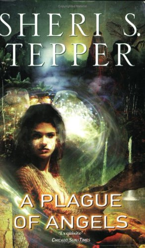 Book Review: A Plague of Angels by Sheri S. Tepper