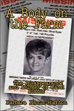 A Body on the Farm: The Disappearance and Murder of Carol Blades Barbara Kemm-Highton