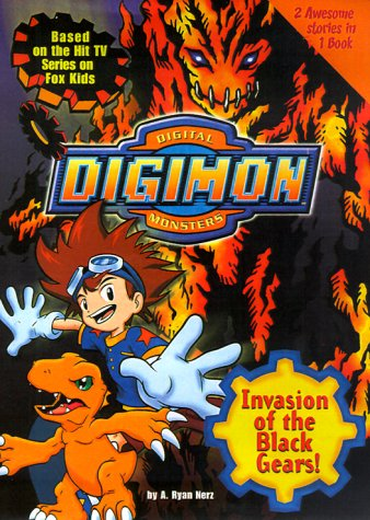 Invasion of the Black Gears! (Digimon Adventure Novelizations, #2)  by  A. ryan Nerz